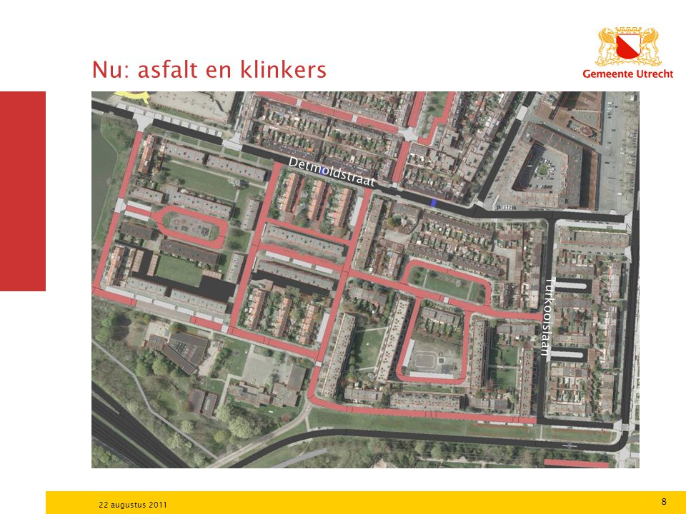 8 22 augustus 2011 Nu: asfalt en klinkers Detmoldstraat Turkooislaan