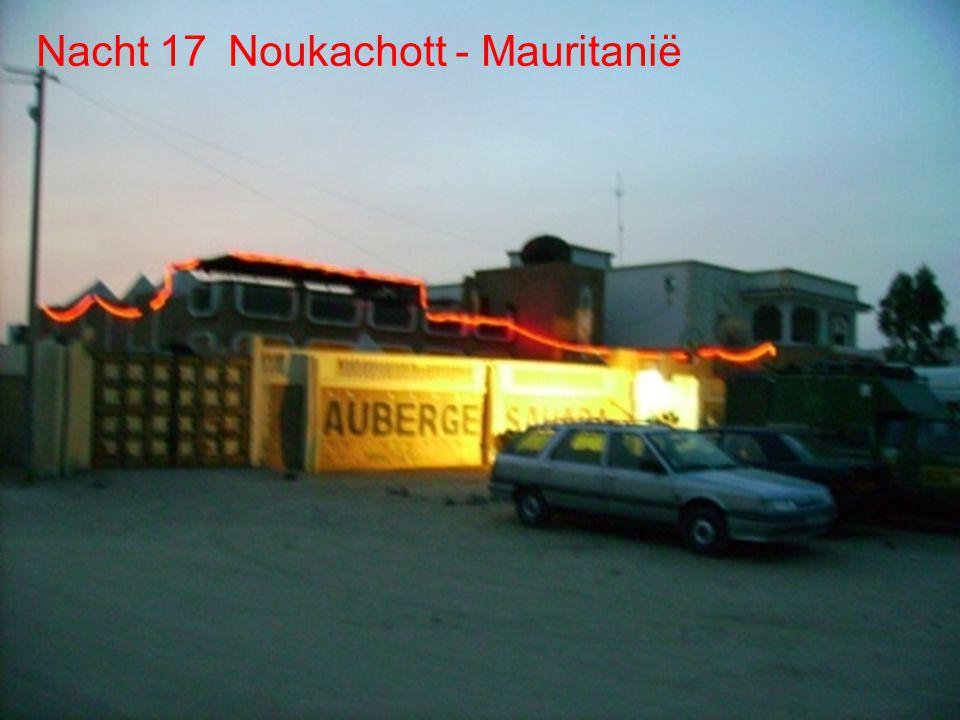 De route Dag 17 Noukachott Dag 16 Woestijn Dag 17 Noukachott