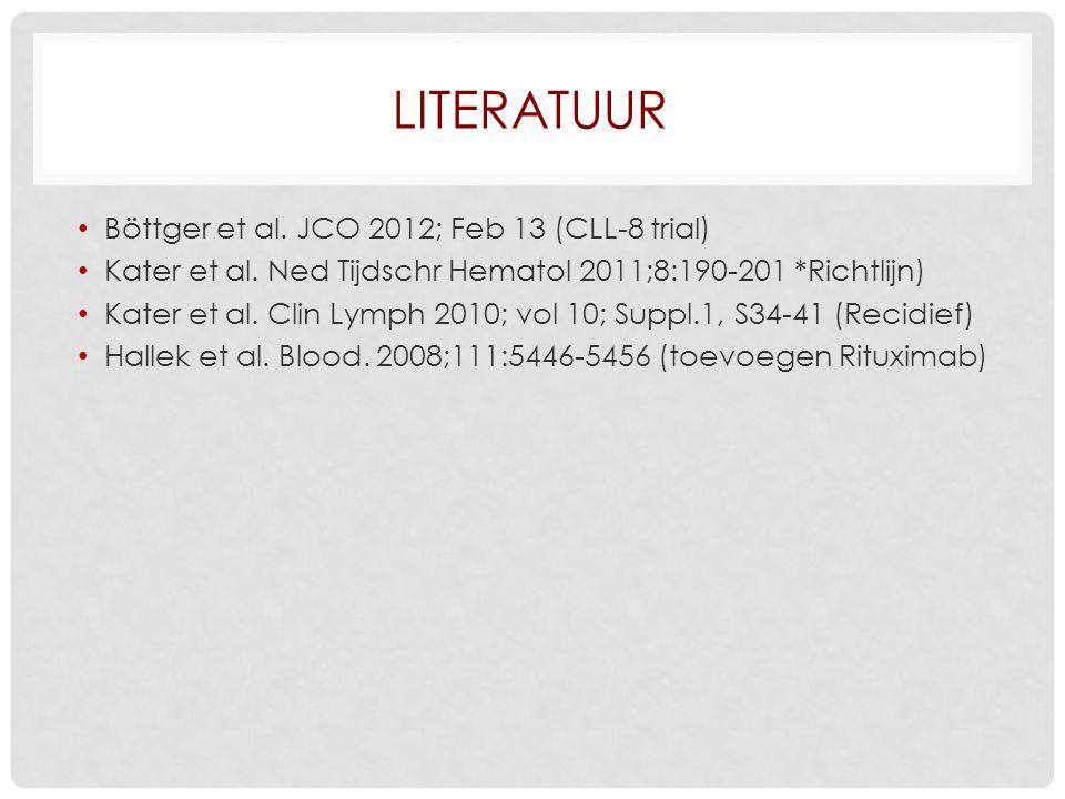 LITERATUUR Böttger et al.JCO 2012; Feb 13 (CLL-8 trial) Kater et al.