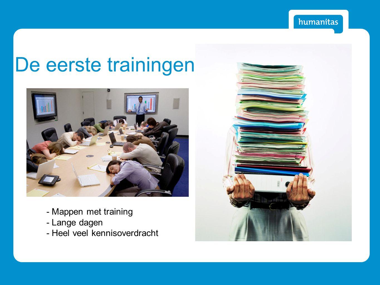 De eerste trainingen - Mappen met training - Lange dagen - Heel veel kennisoverdracht
