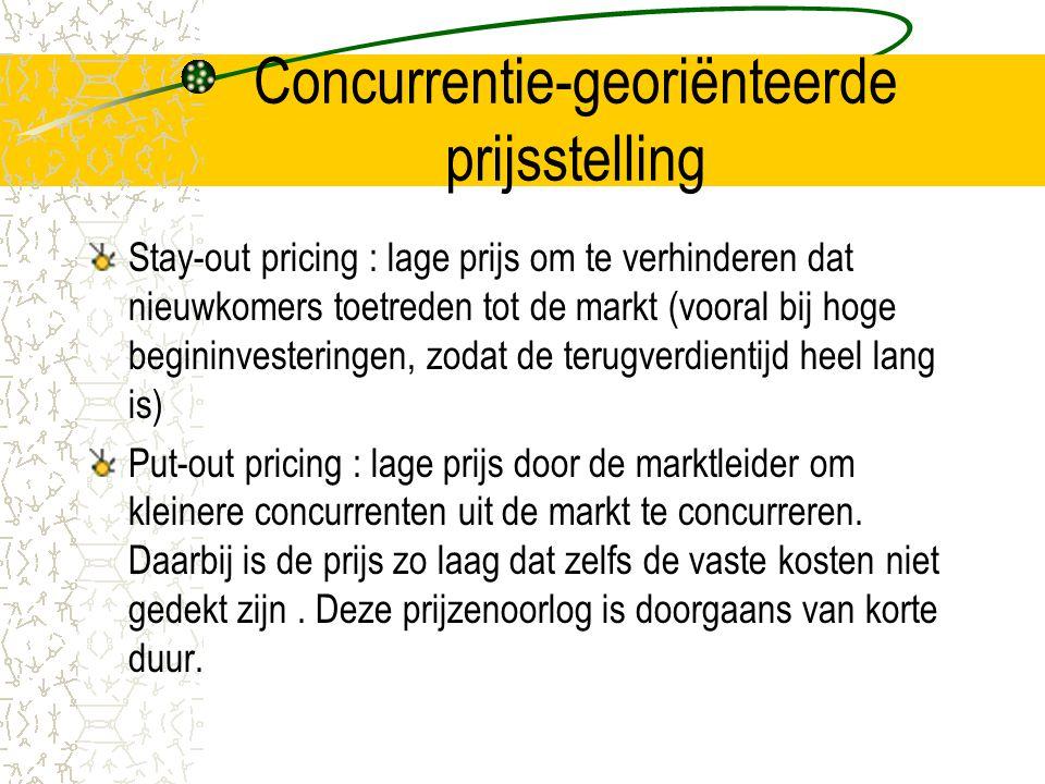 Concurrentie-georiënteerde prijsstelling Stay-out pricing : lage prijs om te verhinderen dat nieuwkomers toetreden tot de markt (vooral bij hoge begin