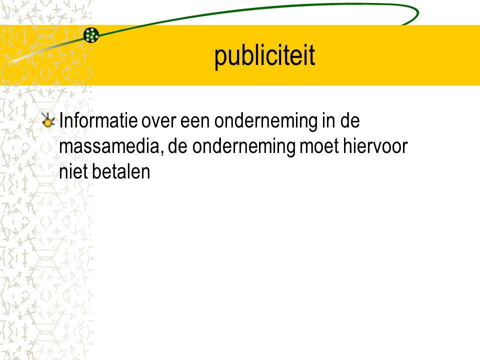 publiciteit Informatie over een onderneming in de massamedia, de onderneming moet hiervoor niet betalen
