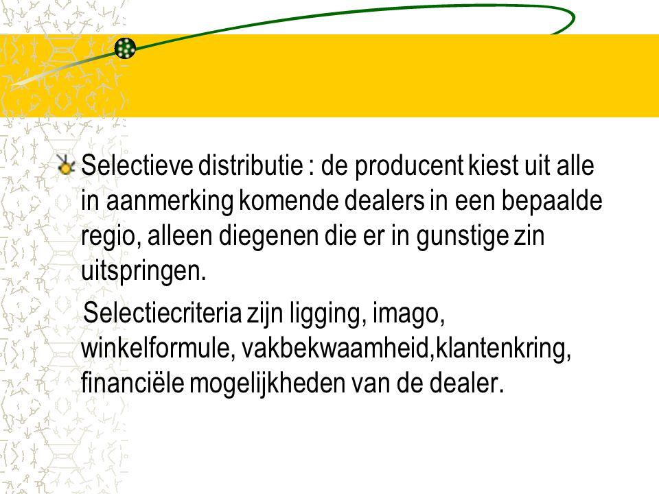 Selectieve distributie : de producent kiest uit alle in aanmerking komende dealers in een bepaalde regio, alleen diegenen die er in gunstige zin uitsp