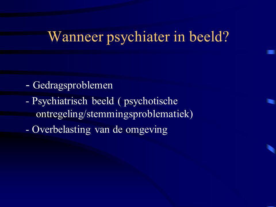 Wanneer psychiater in beeld.