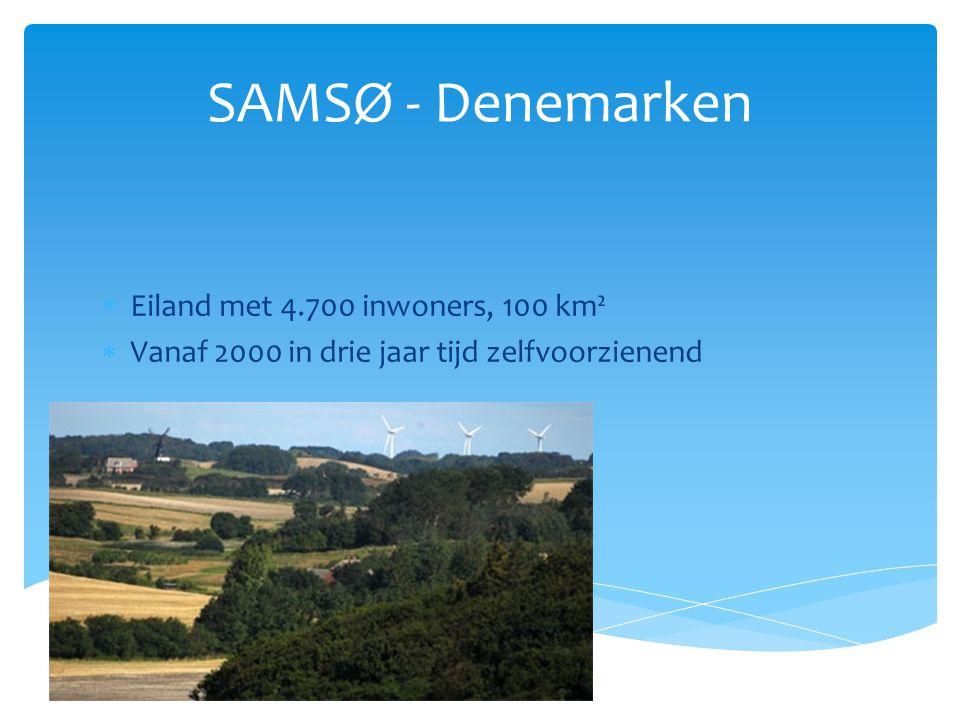 SAMSØ - Denemarken  Eiland met 4.700 inwoners, 100 km²  Vanaf 2000 in drie jaar tijd zelfvoorzienend