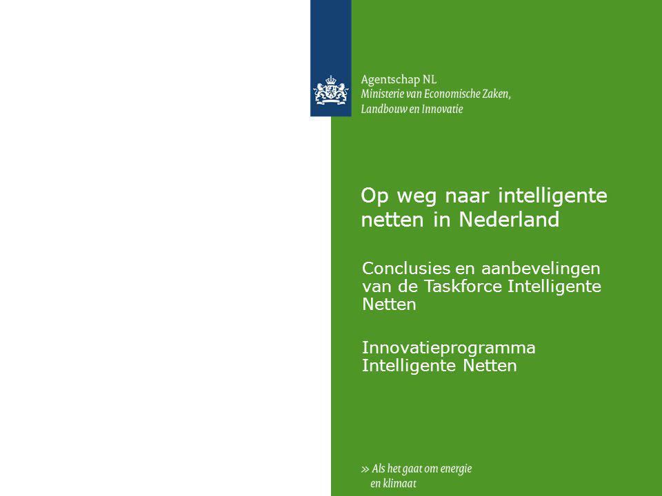 Op weg naar intelligente netten in Nederland Conclusies en aanbevelingen van de Taskforce Intelligente Netten Innovatieprogramma Intelligente Netten
