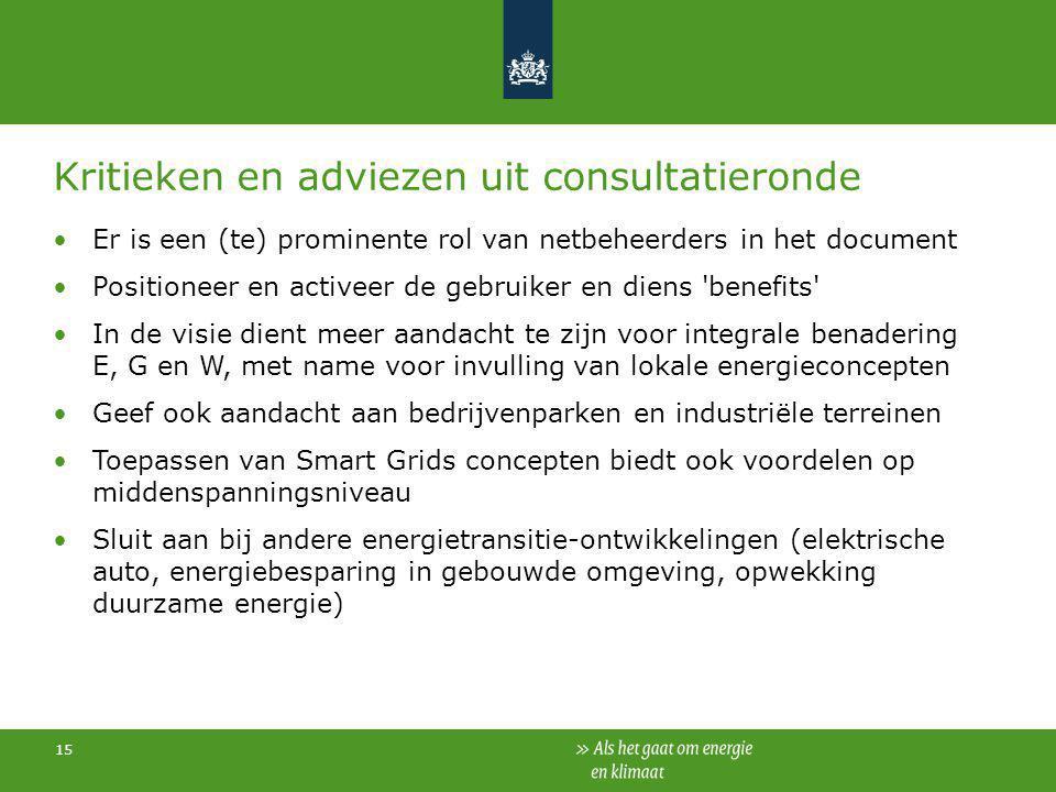 15 Kritieken en adviezen uit consultatieronde Er is een (te) prominente rol van netbeheerders in het document Positioneer en activeer de gebruiker en