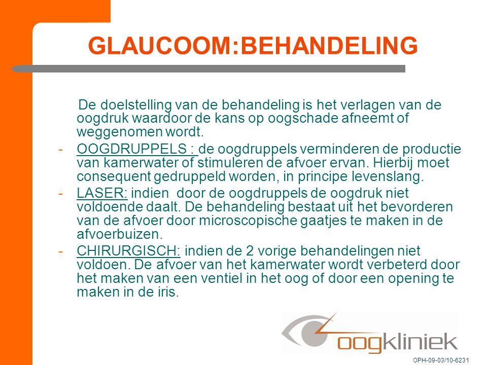 GLAUCOOM:BEHANDELING De doelstelling van de behandeling is het verlagen van de oogdruk waardoor de kans op oogschade afneemt of weggenomen wordt.