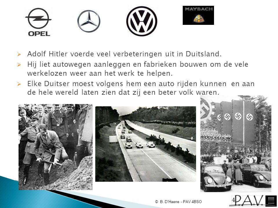  Adolf Hitler voerde veel verbeteringen uit in Duitsland.  Hij liet autowegen aanleggen en fabrieken bouwen om de vele werkelozen weer aan het werk