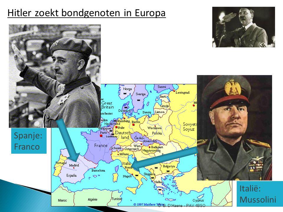 Hitler zoekt bondgenoten in Europa Italië: Mussolini Spanje: Franco © B. D'Haene - PAV 4BSO