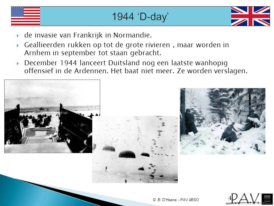  de invasie van Frankrijk in Normandie.  Geallieerden rukken op tot de grote rivieren, maar worden in Arnhem in september tot staan gebracht.  Dece
