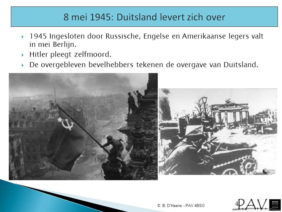  1945 Ingesloten door Russische, Engelse en Amerikaanse legers valt in mei Berlijn.  Hitler pleegt zelfmoord.  De overgebleven bevelhebbers tekenen