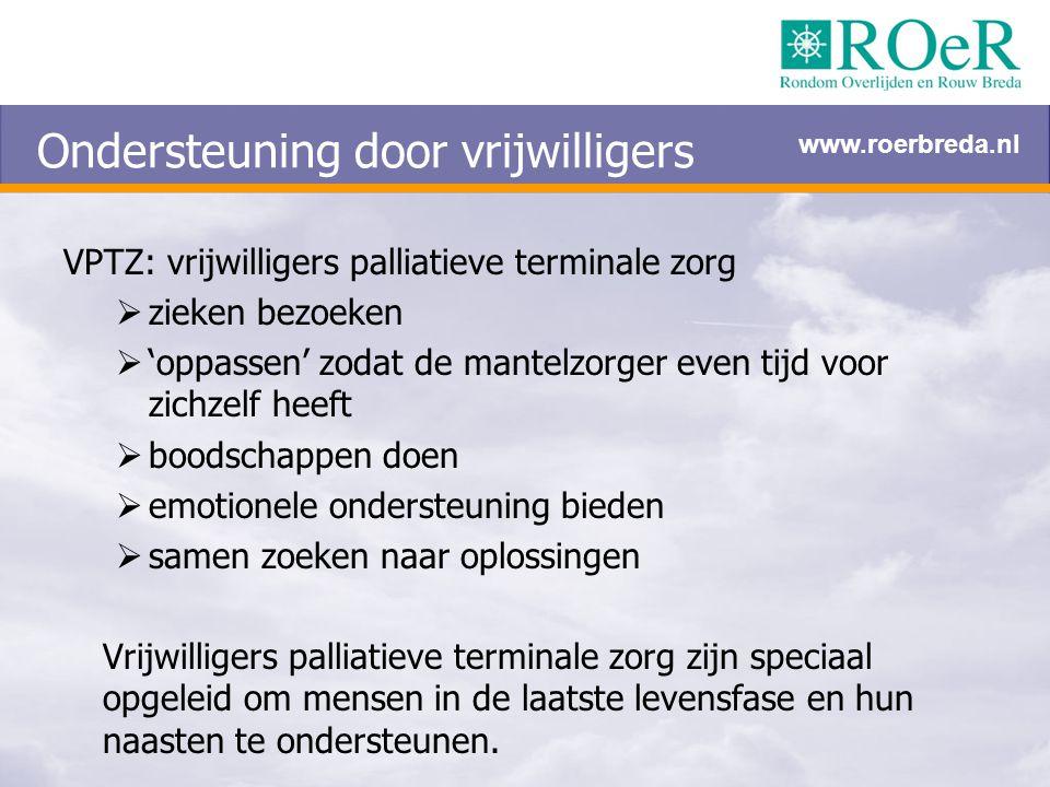 VPTZ: vrijwilligers palliatieve terminale zorg  zieken bezoeken  'oppassen' zodat de mantelzorger even tijd voor zichzelf heeft  boodschappen doen