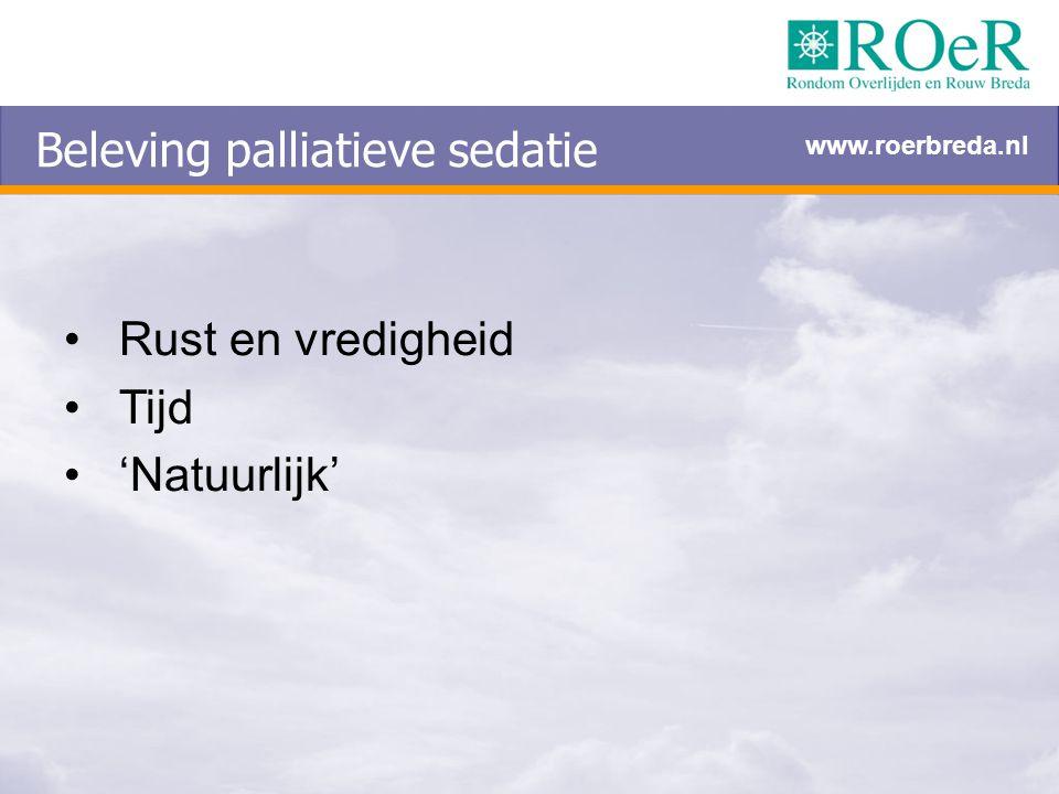 Beleving palliatieve sedatie Rust en vredigheid Tijd 'Natuurlijk' www.roerbreda.nl