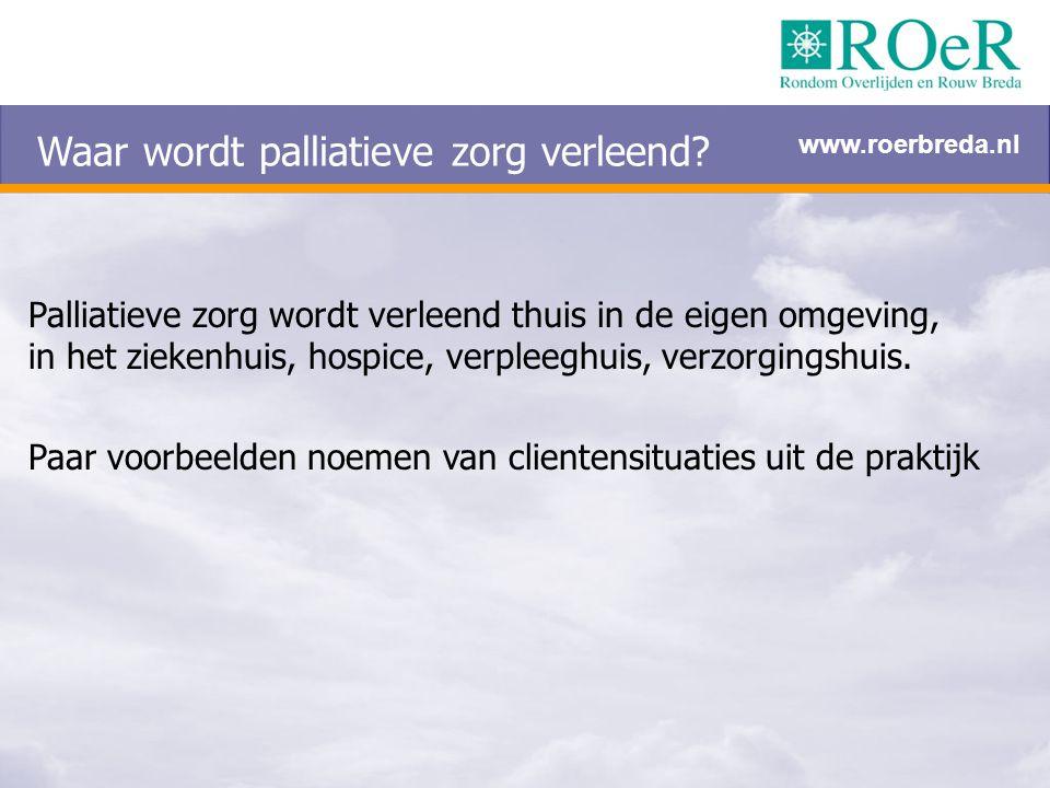 Waar wordt palliatieve zorg verleend? Palliatieve zorg wordt verleend thuis in de eigen omgeving, in het ziekenhuis, hospice, verpleeghuis, verzorging