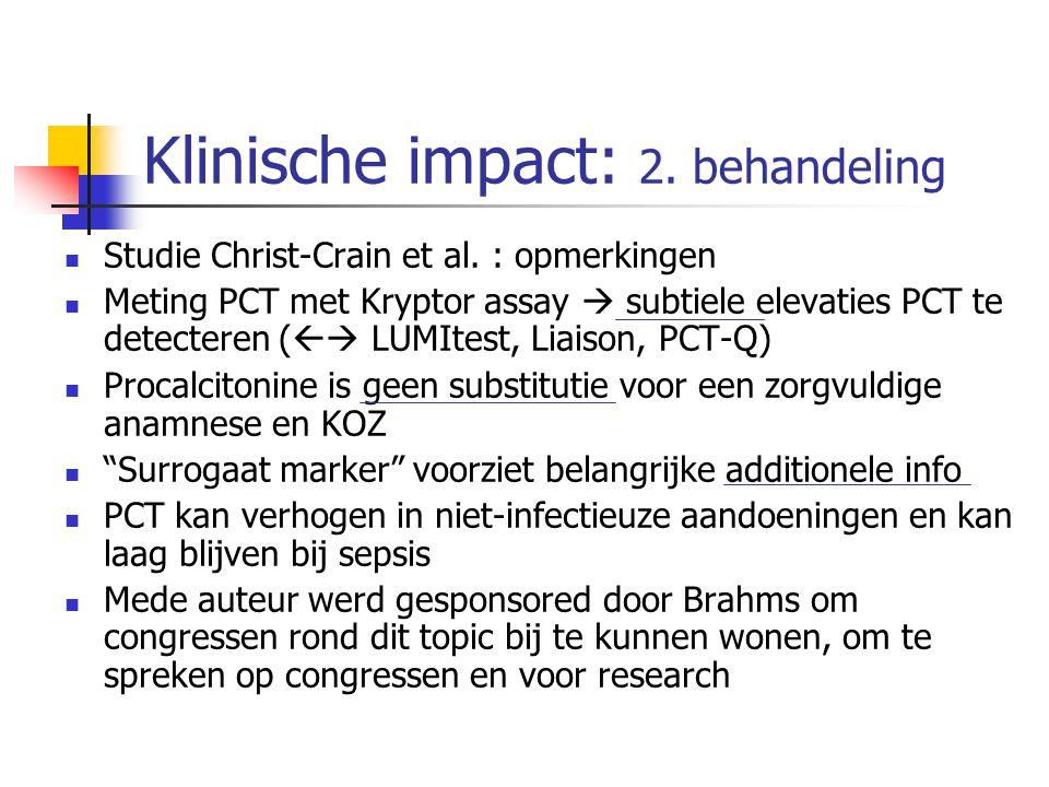 Klinische impact: 2. behandeling Studie Christ-Crain et al. : opmerkingen Meting PCT met Kryptor assay  subtiele elevaties PCT te detecteren (  LUM