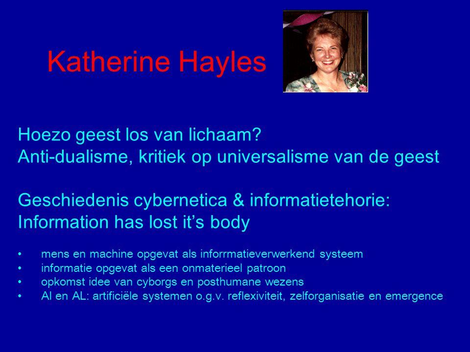 Katherine Hayles Hoezo geest los van lichaam.