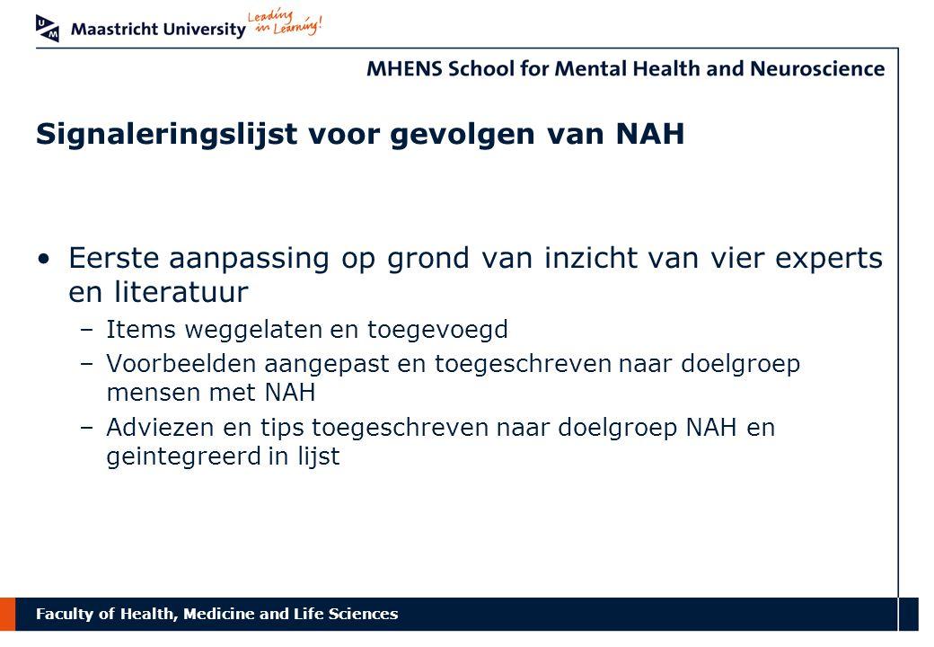 Faculty of Health, Medicine and Life Sciences Signaleringslijst voor gevolgen van NAH Eerste aanpassing op grond van inzicht van vier experts en liter