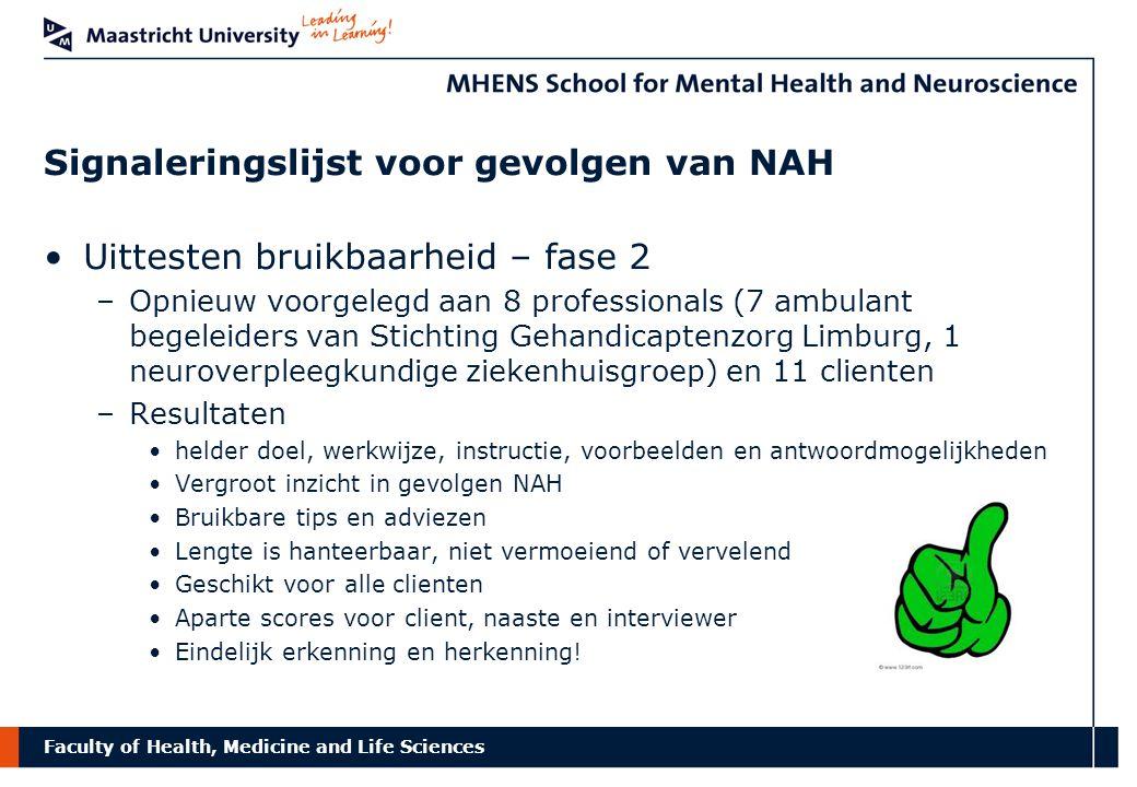 Faculty of Health, Medicine and Life Sciences Signaleringslijst voor gevolgen van NAH Uittesten bruikbaarheid – fase 2 –Opnieuw voorgelegd aan 8 profe