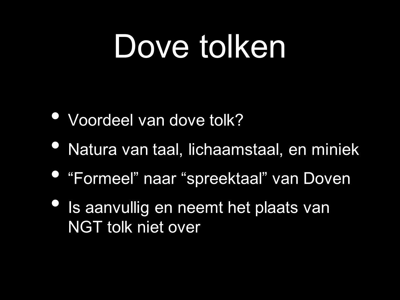 """Dove tolken Voordeel van dove tolk? Natura van taal, lichaamstaal, en miniek """"Formeel"""" naar """"spreektaal"""" van Doven Is aanvullig en neemt het plaats va"""