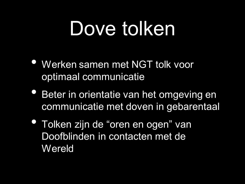 Dove tolken Werken samen met NGT tolk voor optimaal communicatie Beter in orientatie van het omgeving en communicatie met doven in gebarentaal Tolken