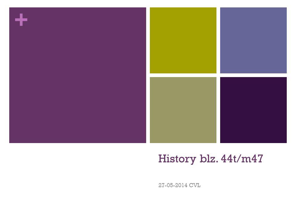 + History blz. 44t/m47 27-05-2014 CVL