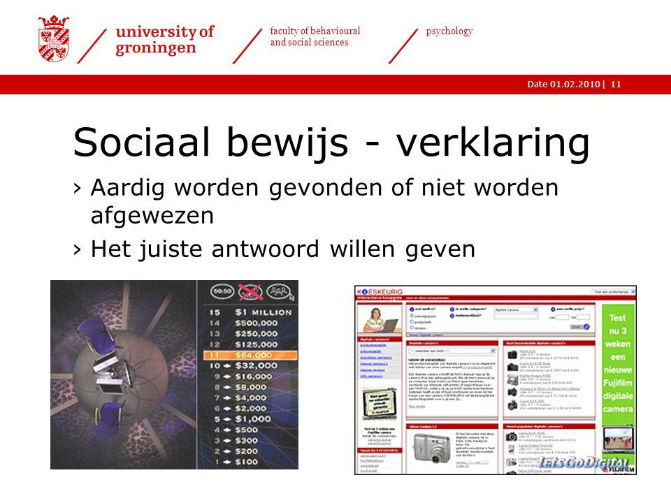 |Date 01.02.2010 faculty of behavioural and social sciences psychology 11 Sociaal bewijs - verklaring ›Aardig worden gevonden of niet worden afgewezen