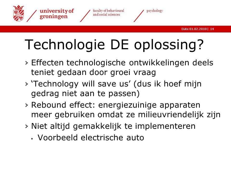 |Date 01.02.2010 faculty of behavioural and social sciences psychology 14 Technologie DE oplossing? ›Effecten technologische ontwikkelingen deels teni