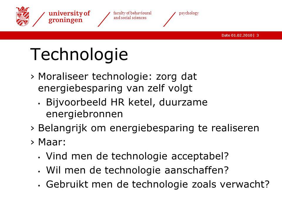 |Date 01.02.2010 faculty of behavioural and social sciences psychology 3 Technologie ›Moraliseer technologie: zorg dat energiebesparing van zelf volgt