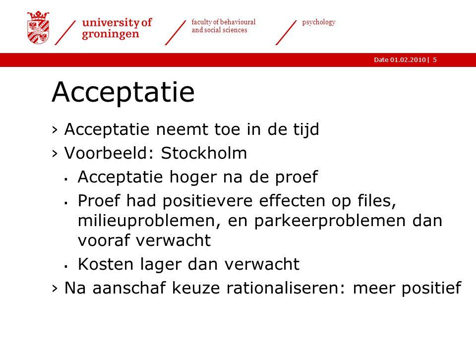 |Date 01.02.2010 faculty of behavioural and social sciences psychology 5 Acceptatie ›Acceptatie neemt toe in de tijd ›Voorbeeld: Stockholm  Acceptati