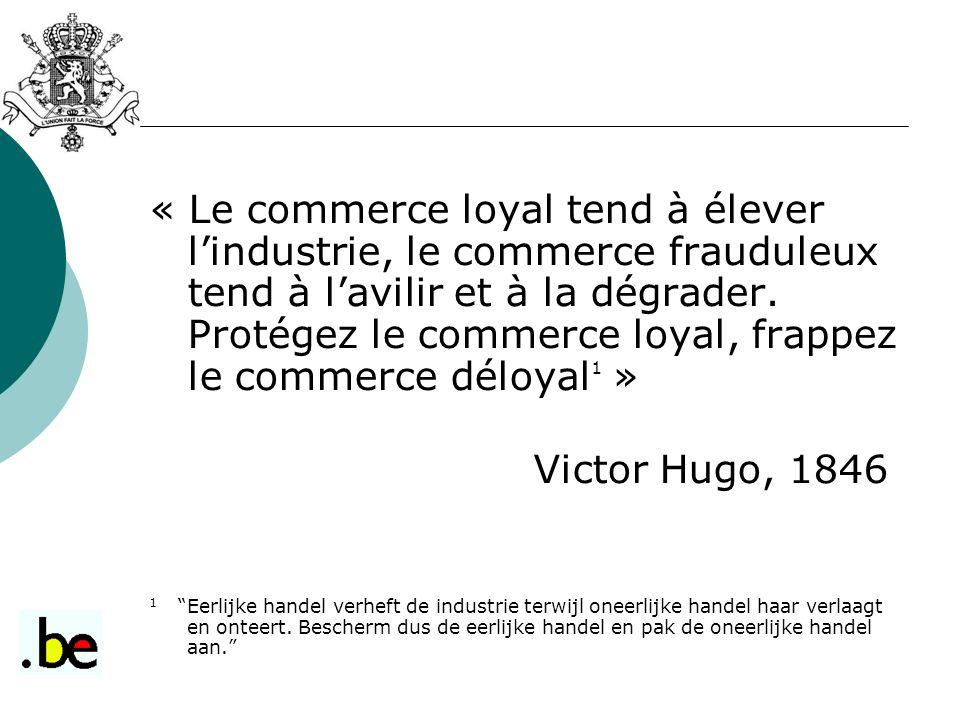 « Le commerce loyal tend à élever l'industrie, le commerce frauduleux tend à l'avilir et à la dégrader. Protégez le commerce loyal, frappez le commerc