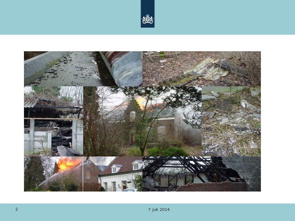 7 juli 2014 13 - wat is asbest en wat zijn de risico s - wettelijk kader - brand en calamiteiten - plan van aanpak: stappenplan - toelichting, overweging en aandachtspunten - betrokken en taakverdeling