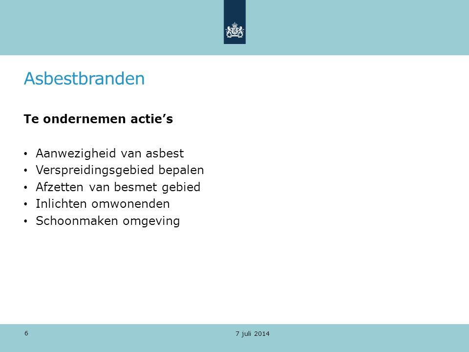 Asbestbranden Stappenplan: A preventie en voorbereiding B bestrijden van de brand en voorkomen van emissie C opruimen van de asbestrestanten D nazorg 7 juli 2014 7