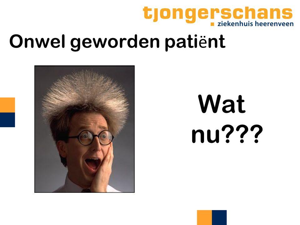 Onwel geworden pati ë nt Wat nu???