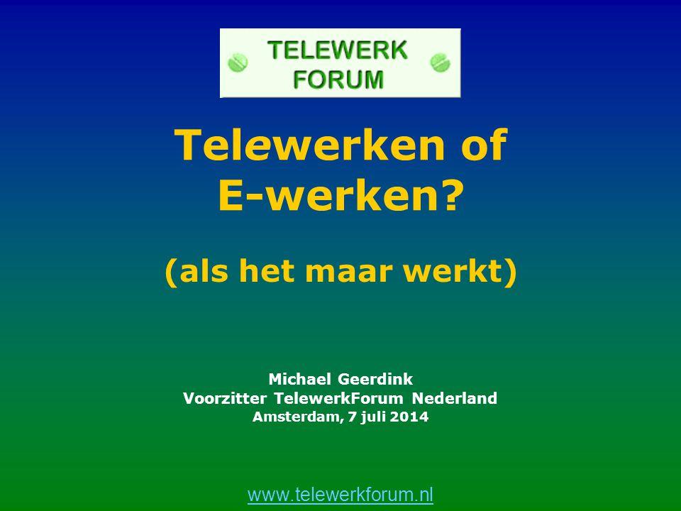 www.telewerkforum.nl Telewerken of E-werken.