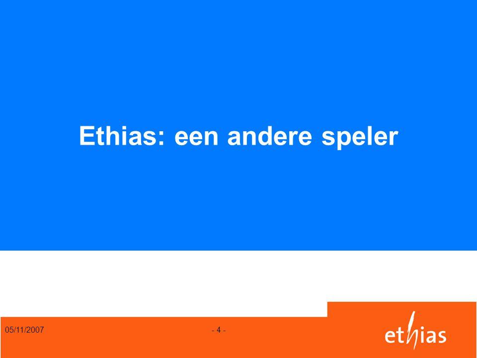 05/11/2007 - 4 - Ethias: een andere speler