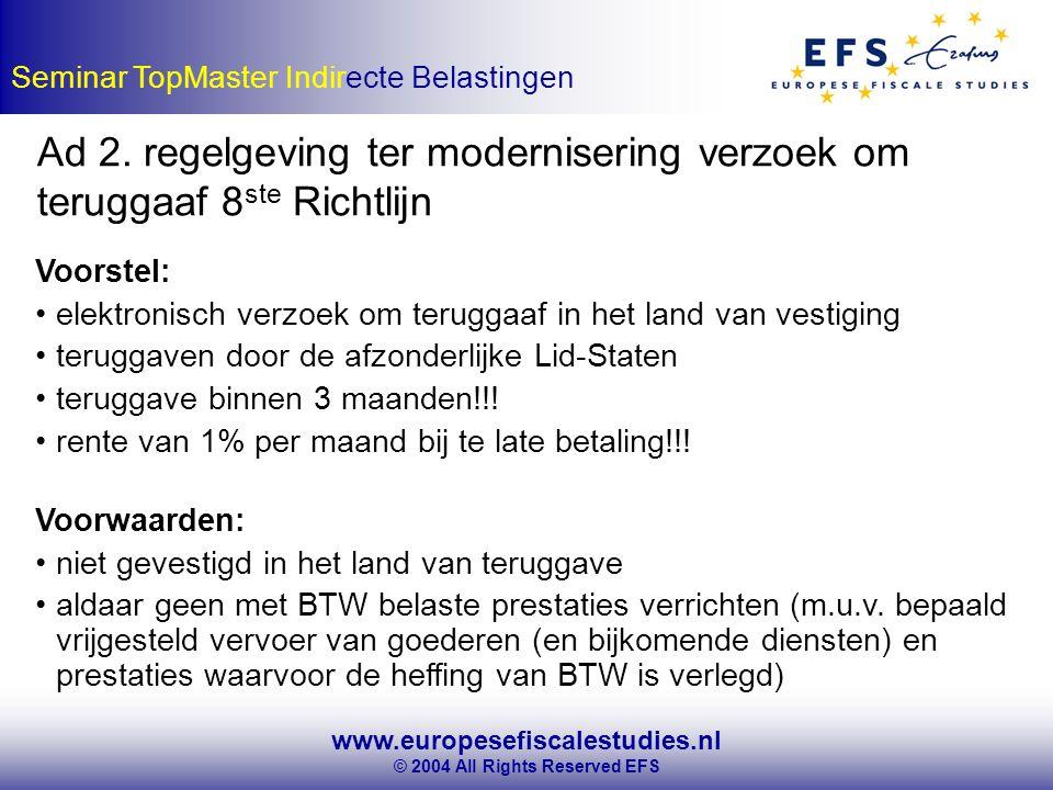 www.europesefiscalestudies.nl © 2004 All Rights Reserved EFS Seminar TopMaster Indirecte Belastingen Ad 2.