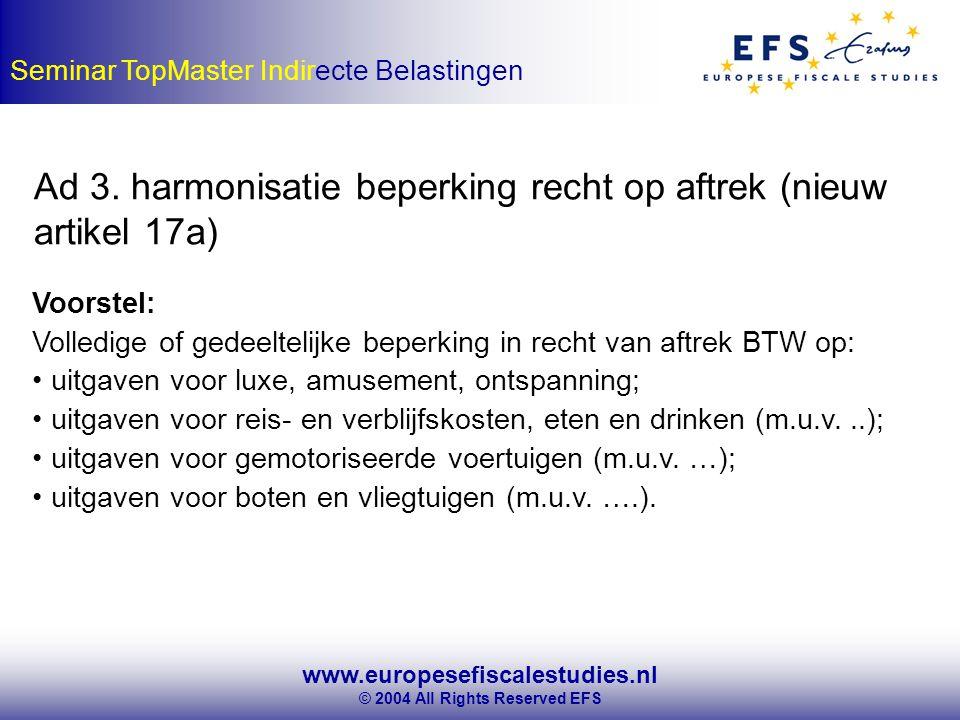 www.europesefiscalestudies.nl © 2004 All Rights Reserved EFS Seminar TopMaster Indirecte Belastingen Ad 3.