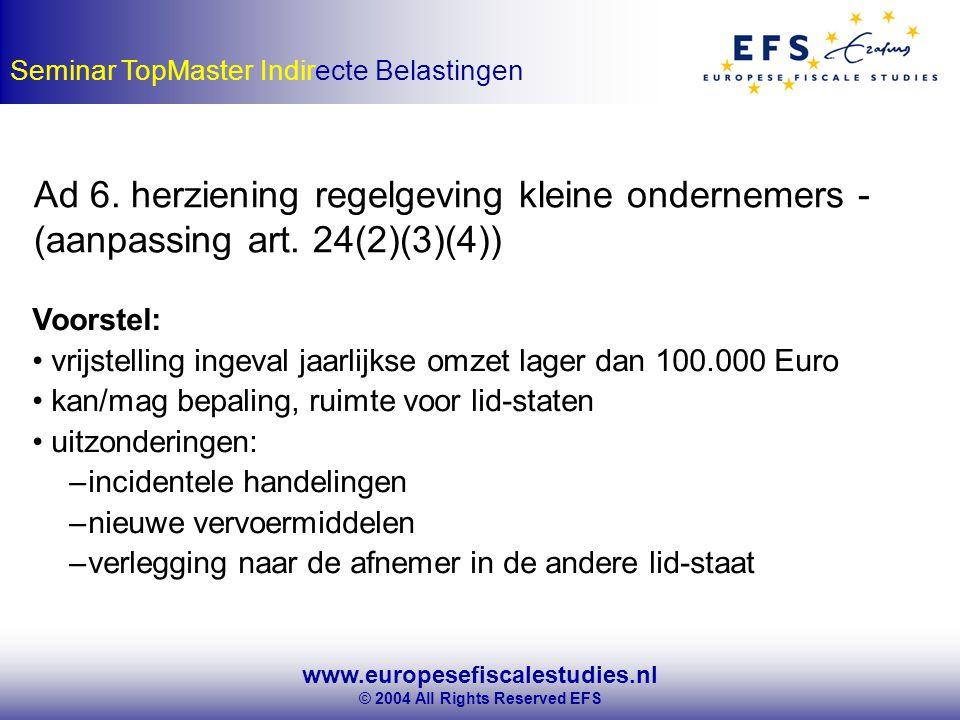 www.europesefiscalestudies.nl © 2004 All Rights Reserved EFS Seminar TopMaster Indirecte Belastingen Ad 6.