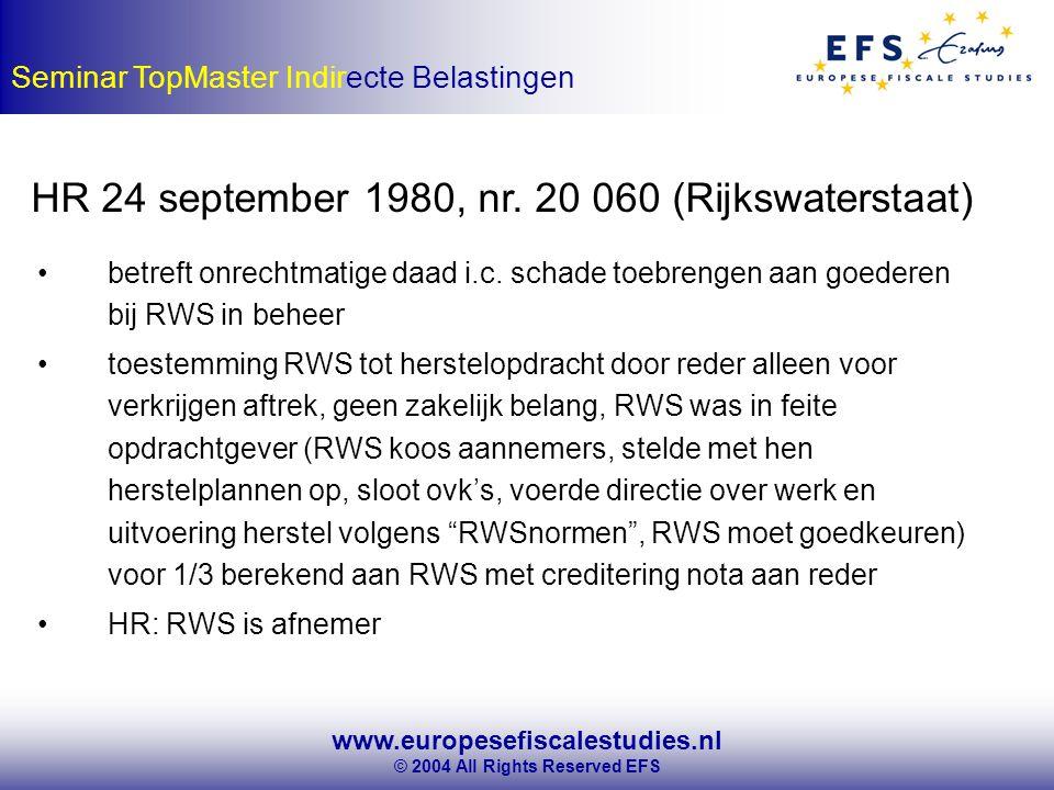 www.europesefiscalestudies.nl © 2004 All Rights Reserved EFS Seminar TopMaster Indirecte Belastingen HR 24 september 1980, nr.