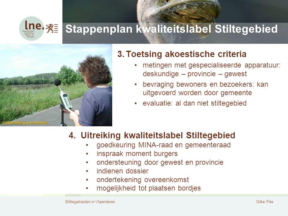 Stiltegebieden in VlaanderenGilke Pée Stappenplan kwaliteitslabel Stiltegebied 3.Toetsing akoestische criteria metingen met gespecialiseerde apparatuu