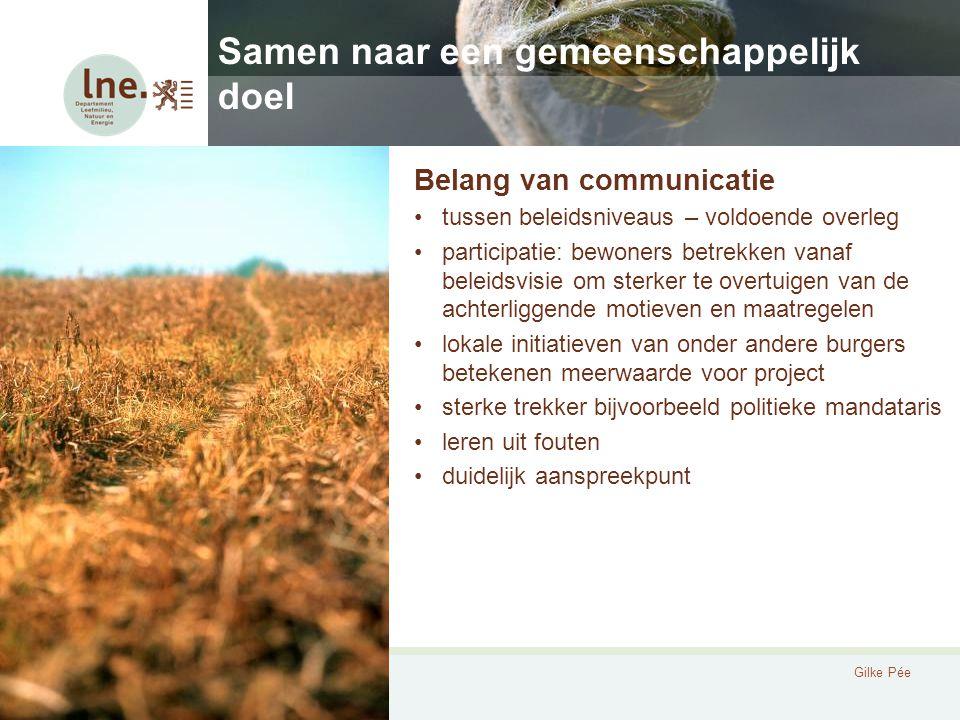 Stiltegebieden in VlaanderenGilke Pée Samen naar een gemeenschappelijk doel Belang van communicatie tussen beleidsniveaus – voldoende overleg particip
