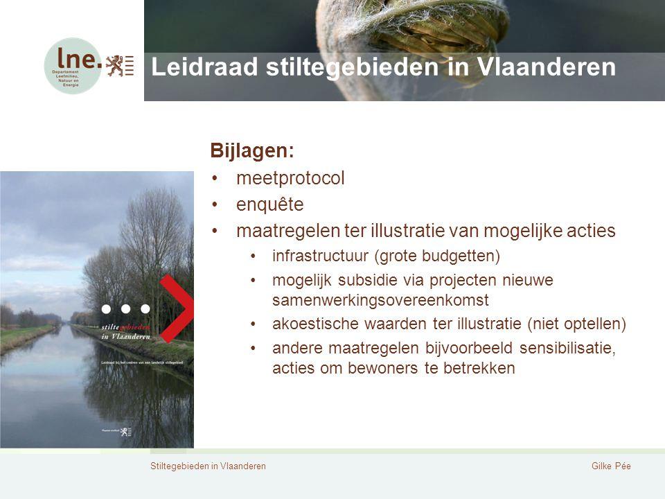 Stiltegebieden in VlaanderenGilke Pée Leidraad stiltegebieden in Vlaanderen Bijlagen: meetprotocol enquête maatregelen ter illustratie van mogelijke a