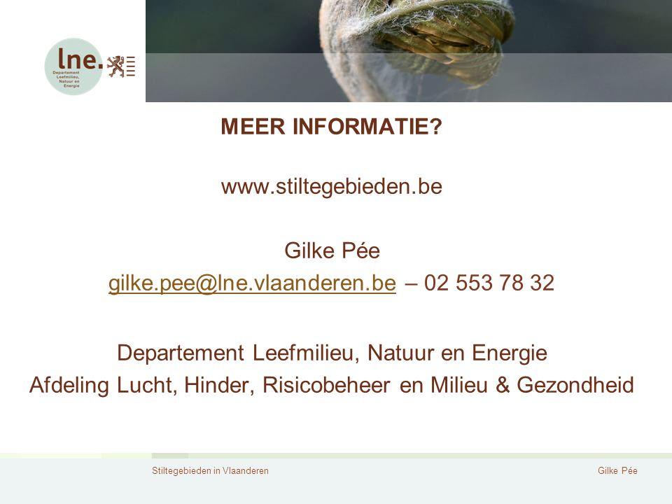 Stiltegebieden in VlaanderenGilke Pée MEER INFORMATIE? www.stiltegebieden.be Gilke Pée gilke.pee@lne.vlaanderen.begilke.pee@lne.vlaanderen.be – 02 553