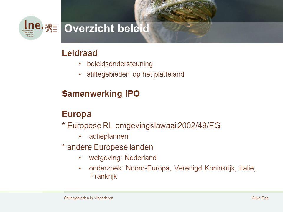 Stiltegebieden in VlaanderenGilke Pée Overzicht beleid Leidraad beleidsondersteuning stiltegebieden op het platteland Samenwerking IPO Europa * Europe