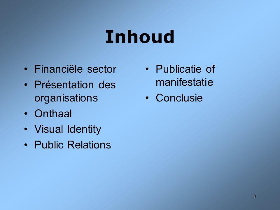 44 Public relations 3 Verschillen: –Vanuit andere kantoren –Onderverdeling –Geen PR, wel commerciële PR
