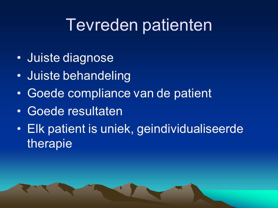 Tevreden patienten Juiste diagnose Juiste behandeling Goede compliance van de patient Goede resultaten Elk patient is uniek, geindividualiseerde thera