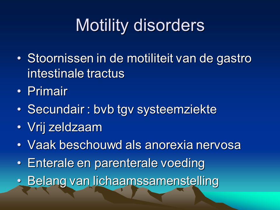 Motility disorders Stoornissen in de motiliteit van de gastro intestinale tractusStoornissen in de motiliteit van de gastro intestinale tractus Primai