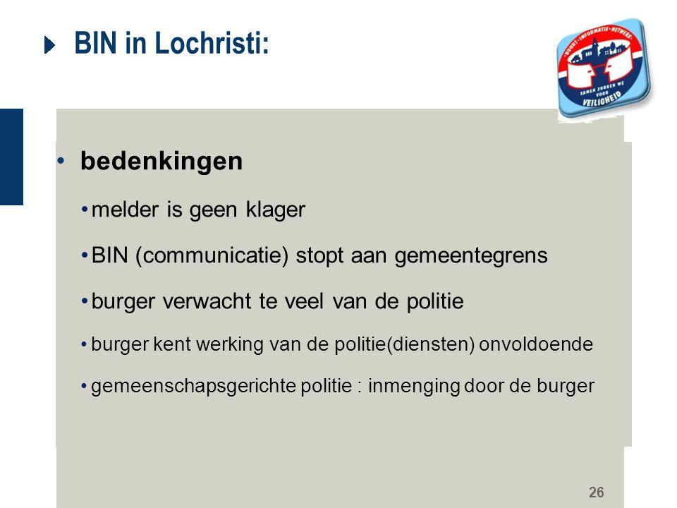 26 BIN in Lochristi: bedenkingen melder is geen klager BIN (communicatie) stopt aan gemeentegrens burger verwacht te veel van de politie burger kent w