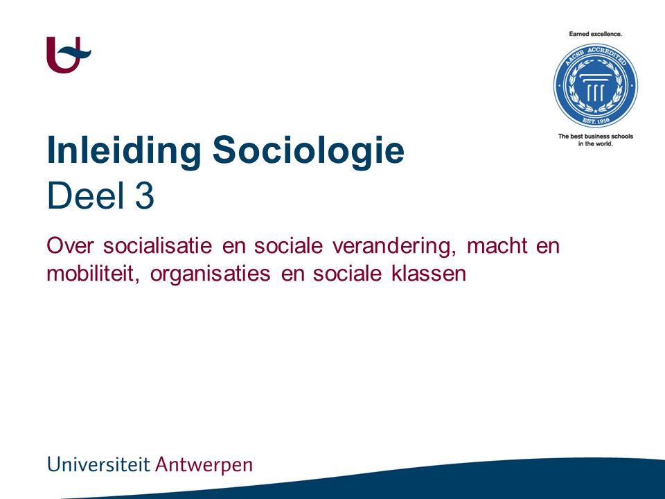 Inleiding Sociologie Deel 3 Over socialisatie en sociale verandering, macht en mobiliteit, organisaties en sociale klassen